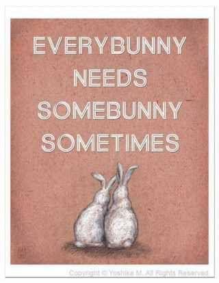 everybunny needs somebunny