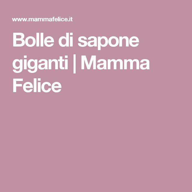 Bolle di sapone giganti | Mamma Felice