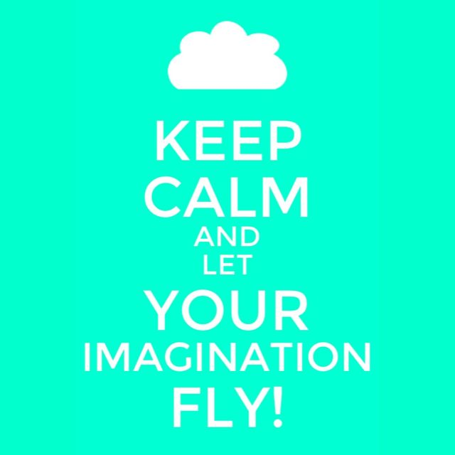 Let your imagination fly! | Keep calm... | Pinterest | Imagination Quotes And Sayings About Love And Life For Facebook