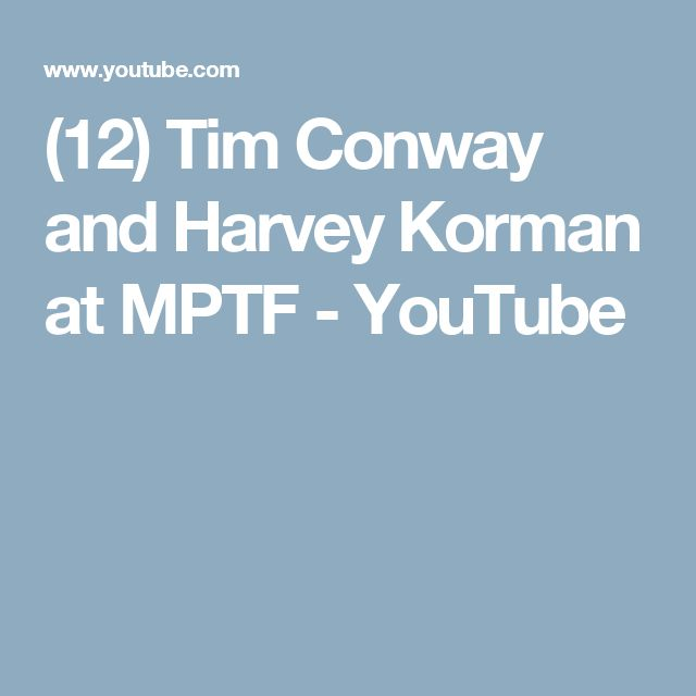(12) Tim Conway and Harvey Korman at MPTF - YouTube