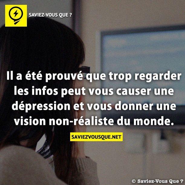 Il a été prouvé que trop regarder les infos peut vous causer une dépression et vous donner une vision non-réaliste du monde. | Saviez Vous Que.net