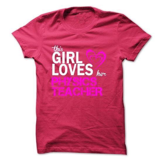 This girl loves her PHYSICS TEACHER - #tee women #tshirt men. WANT IT => https://www.sunfrog.com/LifeStyle/This-girl-loves-her-PHYSICS-TEACHER.html?68278