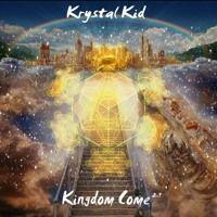 Kingdom come by Krystal Kid on SoundCloud