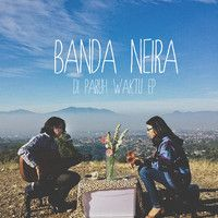 Di Paruh Waktu - EP by Banda Neira on SoundCloud