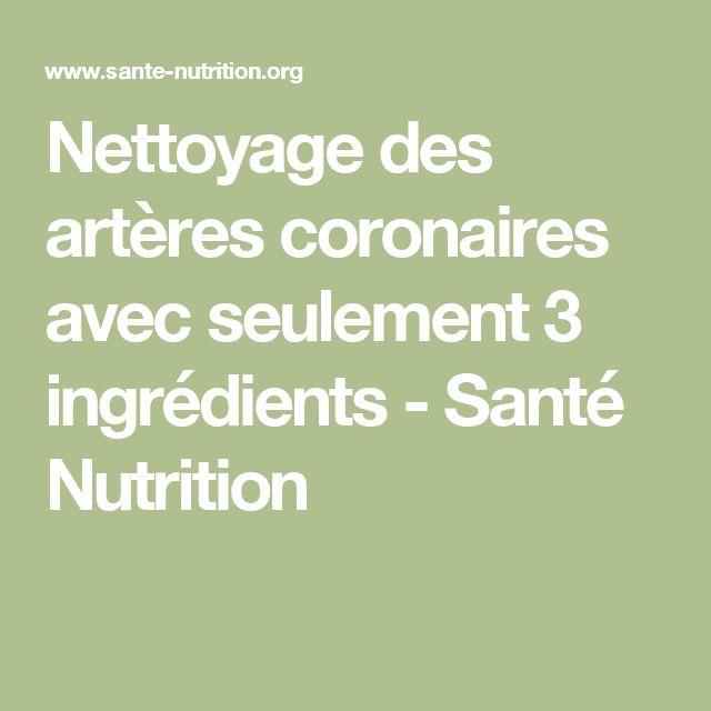 Nettoyage des artères coronaires avec seulement 3 ingrédients - Santé Nutrition
