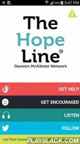 """TheHopeLine  Android App - playslack.com ,  TheHopeLine is """"one of a kind""""; must app have for teenagers & young adults dealing with suicidal thoughts, addictions, abuse, cutting, or whatever else. Maybe they just need some help, and someone to talk to.TheHopeLine is an easy-to-use, free app that allows you to get the help you need, when you need it. Connect with a trained staff member or volunteer HopeCoach via telephone call, or online one-on-one chat interaction and discuss whatever…"""
