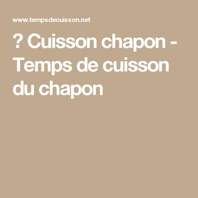 ⌛ Cuisson chapon - Temps de cuisson du chapon