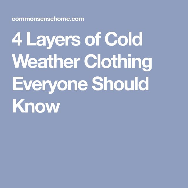 4 Layers of Cold Weather Clothing Everyone Should Know