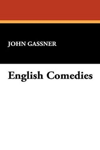 English Comedies, by John Gassner (Hardcover)