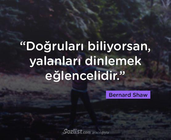 """""""Doğruları biliyorsan, yalanları dinlemek eğlencelidir."""" #bernard #shaw #sözleri #yazar #şair #kitap #şiir #özlü #anlamlı #sözler"""