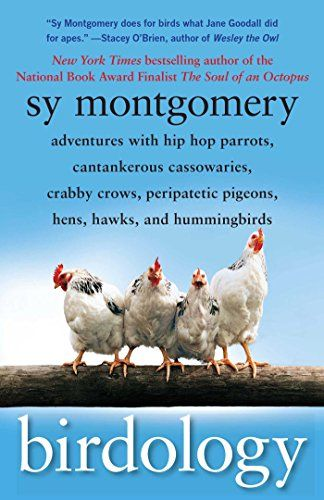 Jess picked up Birdology: Adventures with a Pack of Hens, a Peck of Pigeons, Cantankerous Crows, Fierce Falcons, Hip Hop Parrots, Baby Hummingbirds, and One Murderously Big Living Dinosaur