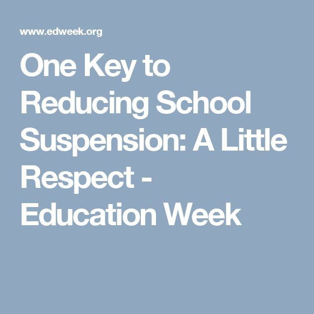 One Key to Reducing School Suspension: A Little Respect - Education Week