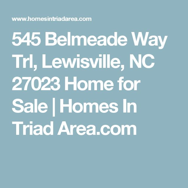545 Belmeade Way Trl, Lewisville, NC 27023 Home for Sale | Homes In Triad Area.com
