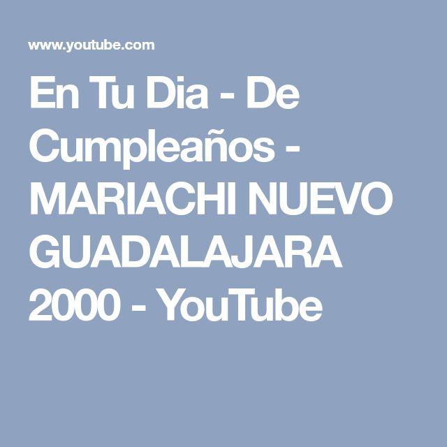 En Tu Dia - De Cumpleaños - MARIACHI NUEVO GUADALAJARA 2000 - YouTube