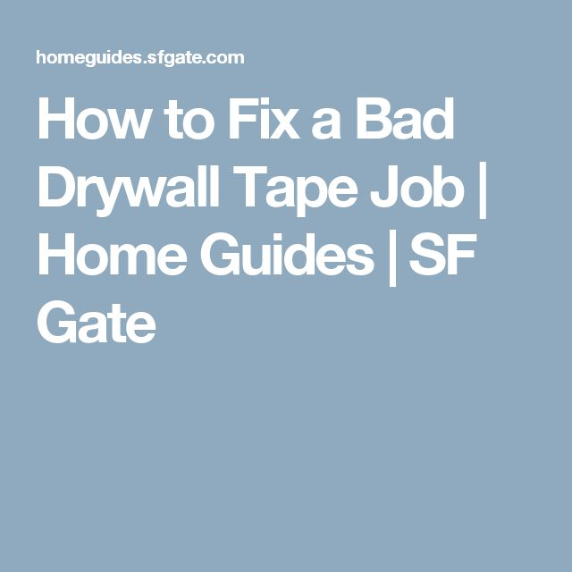 How to Fix a Bad Drywall Tape Job | Home Guides | SF Gate                                                                                                                                                                                 More