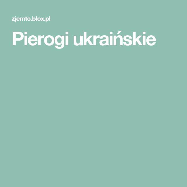 Pierogi ukraińskie