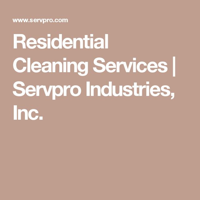 Residential Cleaning Services | Servpro Industries, Inc.