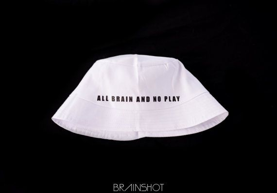 All Brain&No Play Bucket Hat by BRAINSHOT on Etsy