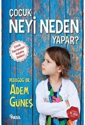 Çocuk Neyi Neden Yapar Nesil Yayınları | 724 Kitapal