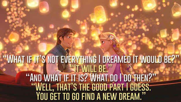 This is why I love Tangled.  23 Profound Disney Quotes That Will Actually Change Your Life