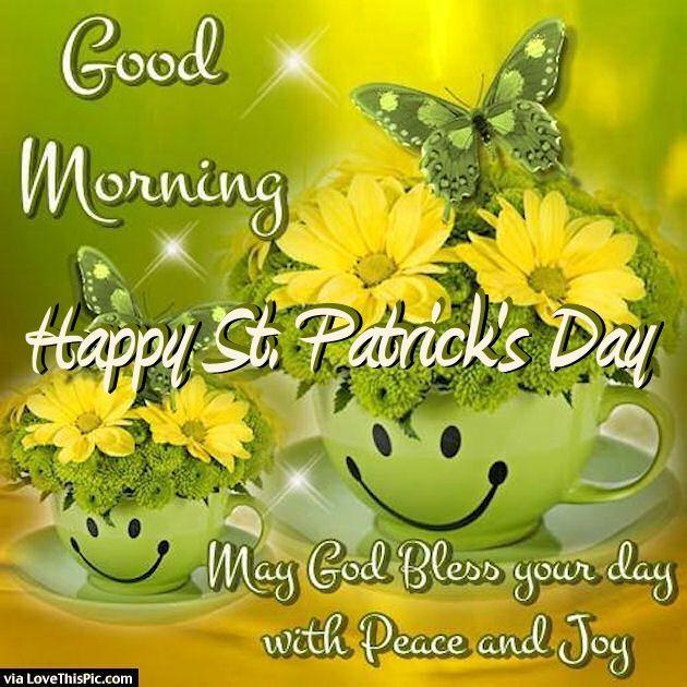 Good Morning Happy St Patrick's Day May God Bless Your Day good morning st patricks day happy st patricks day st patricks day quotes st patricks day pictures st patricks day images quotes for st patricks day good morning happy st patricks day