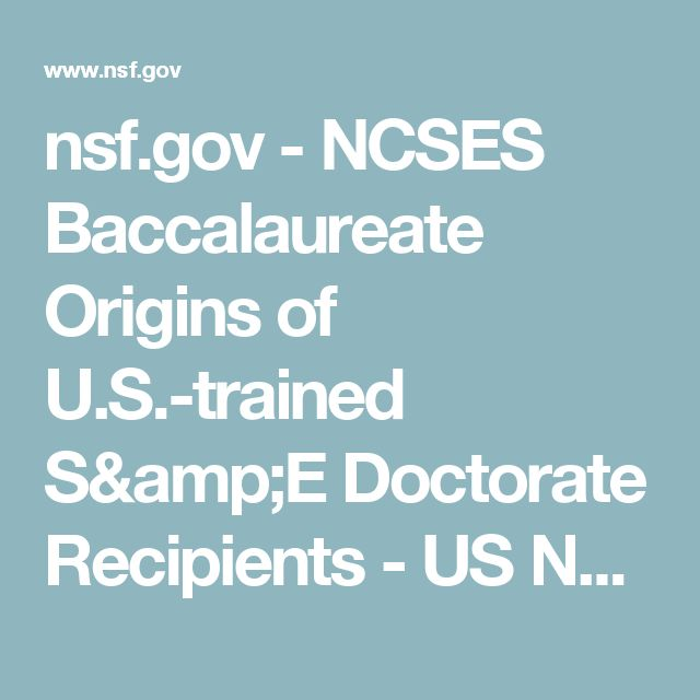 nsf.gov - NCSES Baccalaureate Origins of U.S.-trained S&E Doctorate Recipients - US National Science Foundation (NSF)