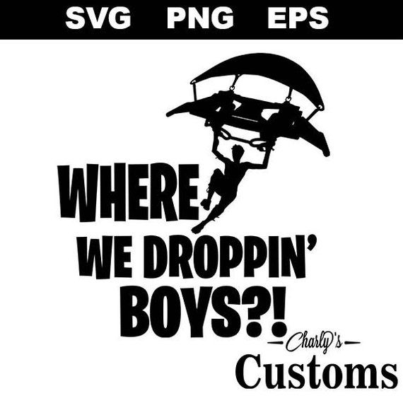Where We Droppin Boys Svg Where We Droppin Boys Cricutwhere We