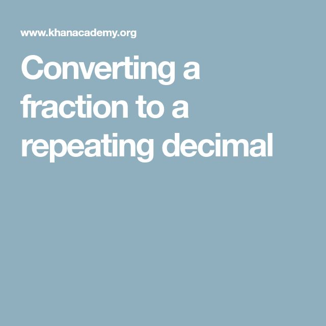 Converting a fraction to a repeating decimal