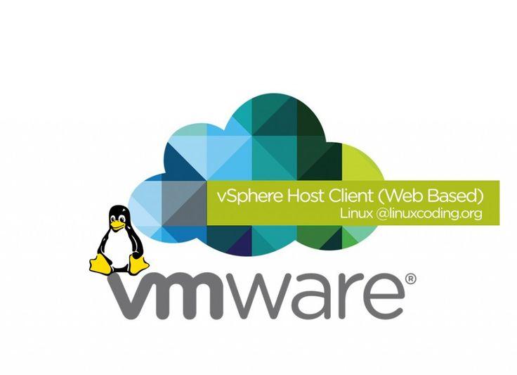 vSphere Client Linux / Multi Platform / vSphere Host Client Web Based untuk CentOS, Redhat, Fedora, Ubuntu