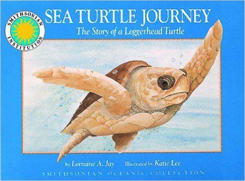 Sea Turtle Journey - a Smithsonian Oceanic Collection Book (Mini book): Lorraine A. Jay, Katie Lee: 9781568991900: Amazon.com: Books