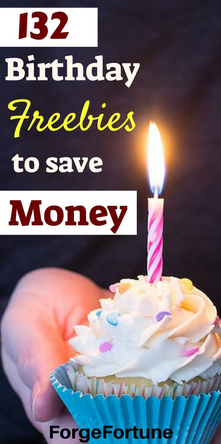 132 Birthday Freebies Get Free Stuff On Your Birthday Birthday Freebies Freebies On Your Birthday It S Your Birthday
