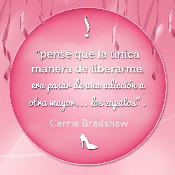 Carrie Bradshaw, nos dice: