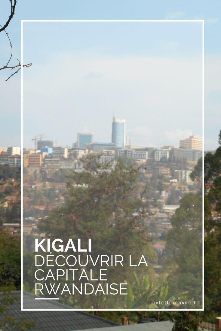 Decouvrez Kigali La Capitale Du Rwanda Voyage En Afrique Paysage Ete Afrique