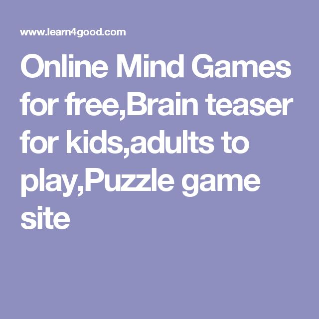 Online Mind Games For Free,Brain Teaser For Kids,adults To Play,Puzzle