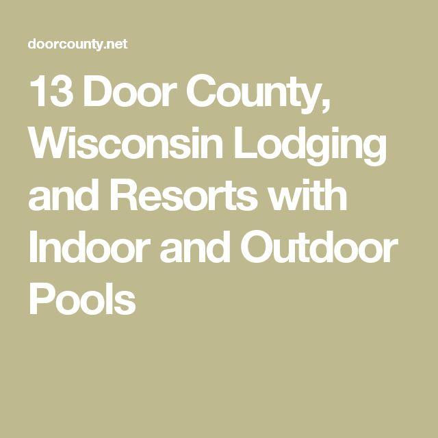 13 Door County, Wisconsin Lodging and Resorts with Indoor and Outdoor Pools