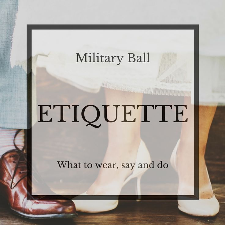 Military Ball Etiquette What To Wear What To Expect How