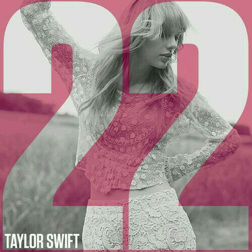 Taylor Swift: 22 (CD Single) - 2013.