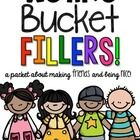 """Are you implementing the ideas of """"Bucket Filling"""" in your classroom?  Need ideas to help kids """"get it"""" and keep with it?  This pack contains lots ..."""