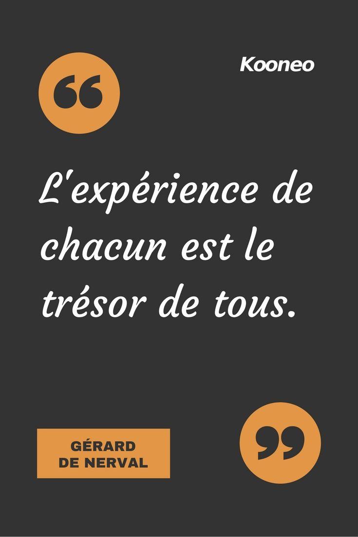"""[CITATIONS] """"L'expérience de chacun est le trésor de tous."""" GÉRARD DE NERVAL #Ecommerce #E-commerce #Kooneo #Expérience #Trésor #Gérarddenerval : www.kooneo.com"""