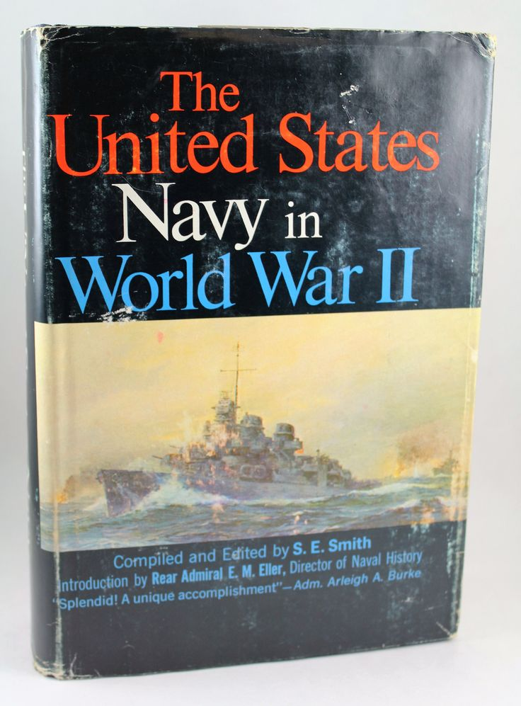 United States Navy in World War II by Smith, S E  New York: William Morrow