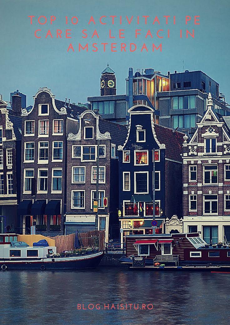 10 activități pe care trebuie neapărat să le încerci în citybreak-ul tău în Amsterdam. #citybreak #traveltips  www.haisitu.ro