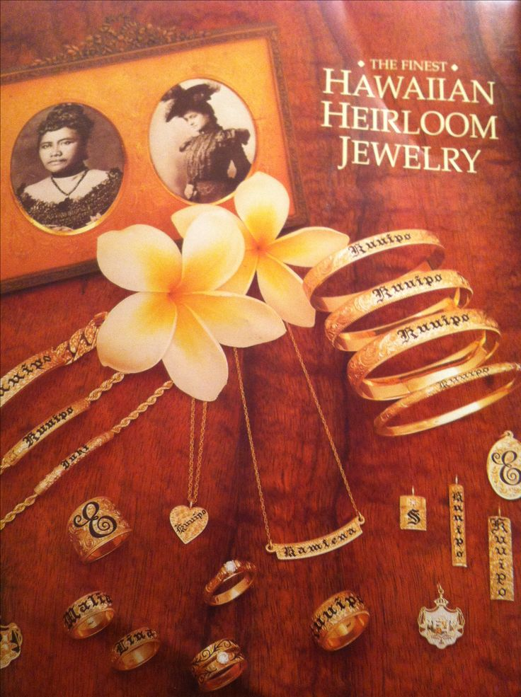 My favorite- Hawaiian Heirloom Jewelry. My daughters name is Malia and my middle name is Kuuipo