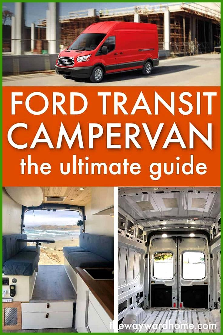 Ford Transit Camper Van The Ultimate Guide A Ford Transit Is A