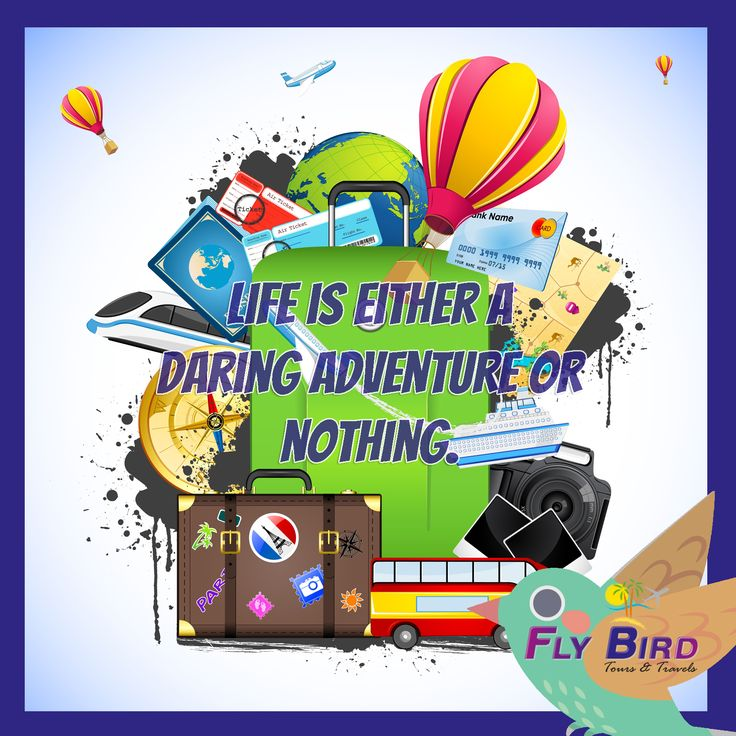 Life is either a daring adventure or Nothing! #travel #flybird