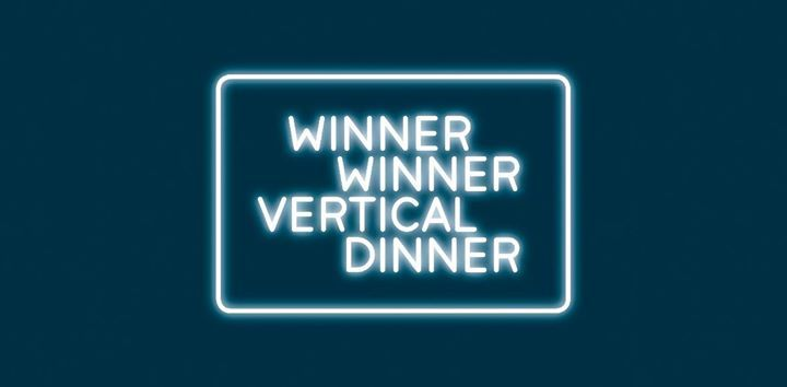 WINNER WINNER VERTICAL DINNER
