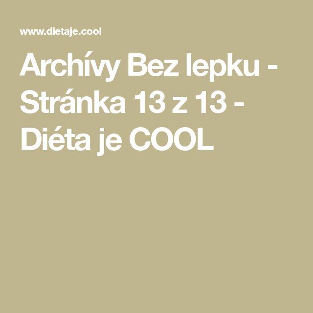 Archívy Bez lepku - Stránka 13 z 13 - Diéta je COOL