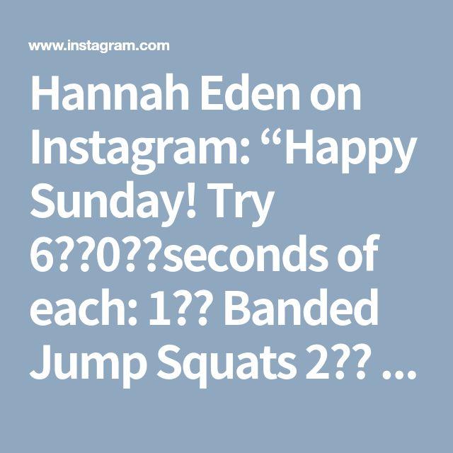 """Hannah Eden on Instagram: """"Happy Sunday! Try 6️⃣0️⃣seconds of each: 1️⃣ Banded Jump Squats 2️⃣ Banded DB Front Squats 3️⃣ Military Press 4️⃣ Sprinter Burpees 5️⃣ Rest for 60 4️⃣…"""" • Instagram"""
