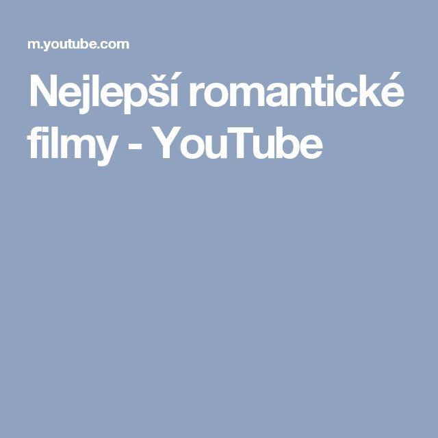 Nejlepší romantické filmy - YouTube