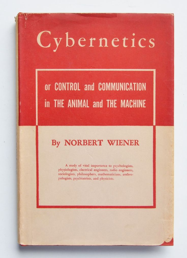 Cybernetics or Control and Communication in the Animal and The Machine by Norbert Wiener