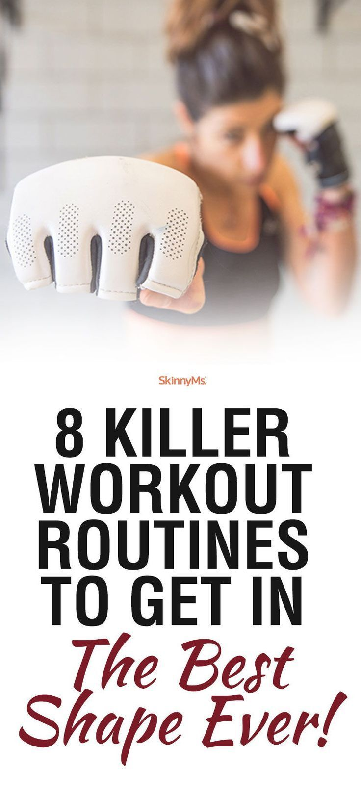 8 Killer Workout Routines to Get In the Best Shape Ever